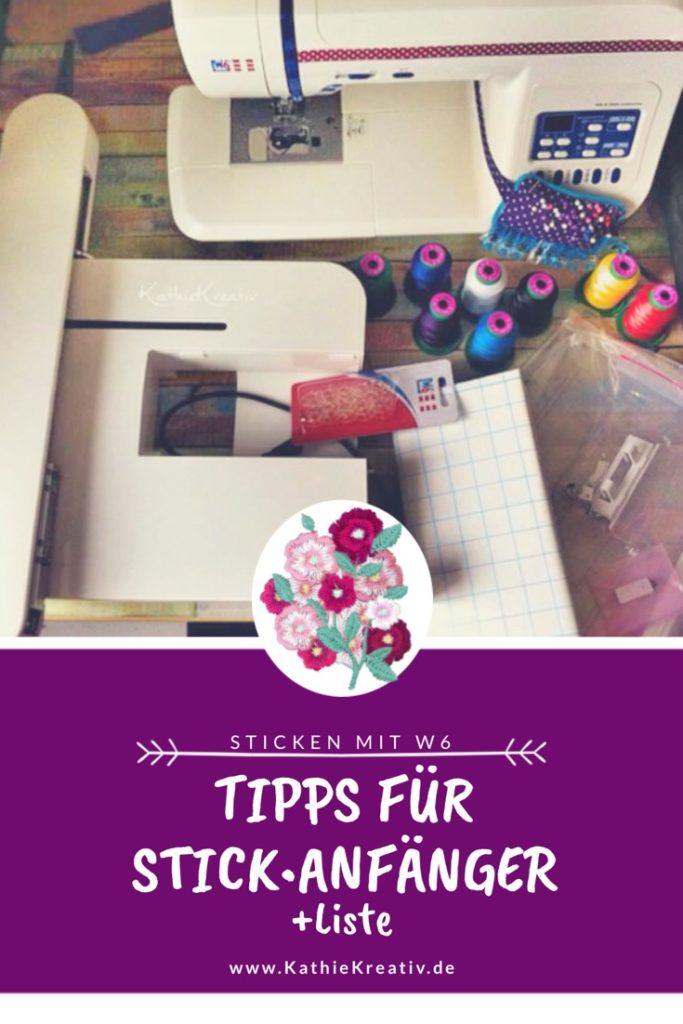 Tipps für Anfänger: Sticken mit der #W6 Stickeinheit * Liste - KathieKreativstickt - #Nähen und #Sticken mit KathieKreativ